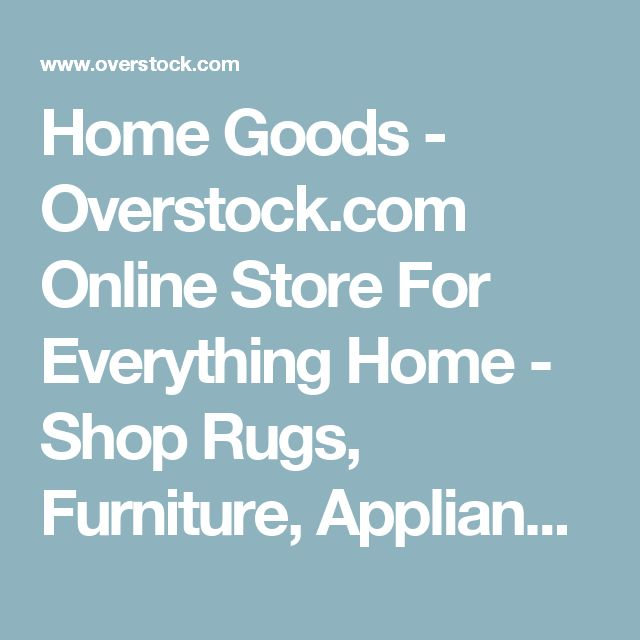Home Goods - Overstock.com Online Store For Everything Home - Shop Rugs, Furniture, Appliances, Tools & More
