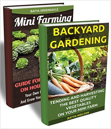 Backyard Farming Books : 1000+ images about Gardening, Mini Farming And Homesteading on