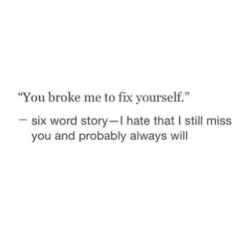 Image result for you broke me to fix you                                                                                                                                                                                 More