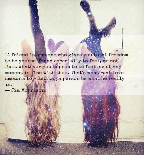 Friendship- Jim Morrison :)