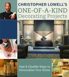 "Christopher Lowells One-of-a-Kind Decorating Projects: Fast & Flexible Ways to Personalize Your Home (By Christopher Lowell) On Thriftbooks.com. FREE US shipping on orders over $10. Do you want a designer look for your home—right now, for no money? Christopher Lowell hears you. The king of ""let's don't and say we did"" is at it again with more than fifty super-simple decorating..."