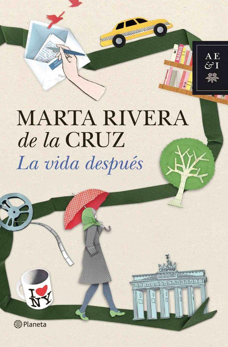 Título: La vida después Autora: Marta Rivera de la Cruz Editorial: Planeta Año de publicación: 2011 Páginas: 395 ISBN: 9...