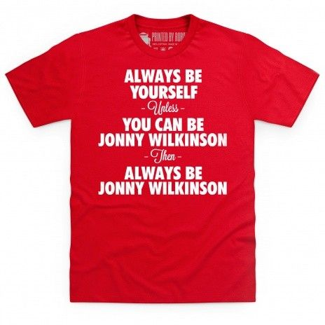Always Be Johnny Wilkinson T Shirt