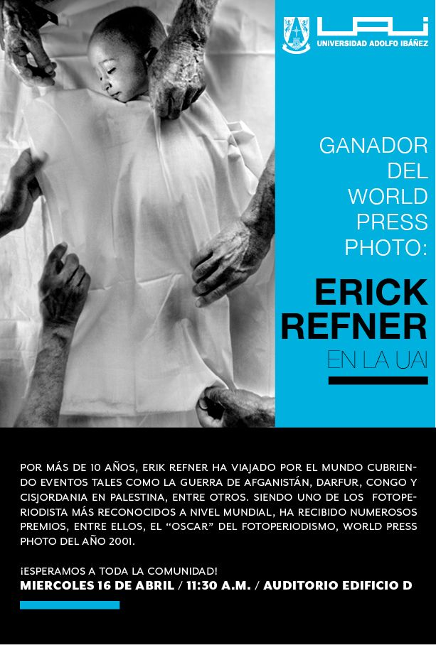 Erik Refner, ganador de Word Press Photo en la UAI. Miércoles 16 de abril. 11:30 AM Auditorio Edificio D. No te pierdas esta interesante charla!