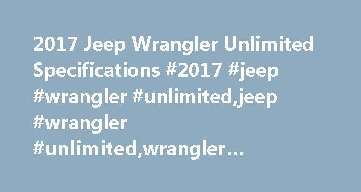 2017 Jeep Wrangler Unlimited Specifications #2017 #jeep #wrangler #unlimited,jeep #wrangler #unlimited,wrangler #unlimited http://singapore.remmont.com/2017-jeep-wrangler-unlimited-specifications-2017-jeep-wrangler-unlimitedjeep-wrangler-unlimitedwrangler-unlimited/  # Browse by Category Uber expands autonomous car research in Toronto 05/08/17 Porsche recalls Macan to prevent fuel leaks 05/04/17 Toyota explores bitcoin-derived tech for 'mobility ecosystem' 05/22/17 Ford to invest $350…