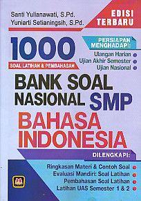 1000 Soal Latihan & Pembahasan Bank Soal Nasional SMP Bahasa Indonesia Edisi Terbaru, Santi Yulianawati
