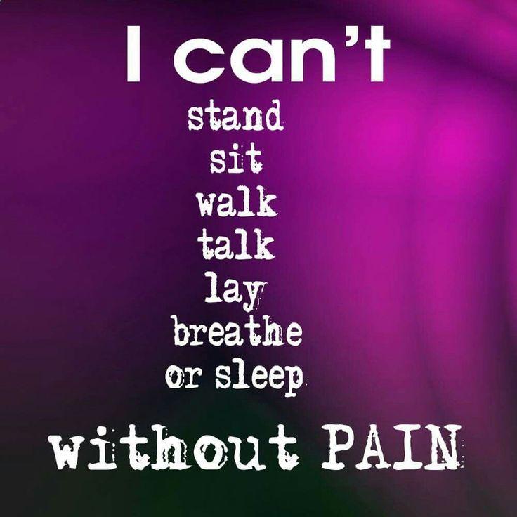 I cant, without PAIN/Fibromyalgia....