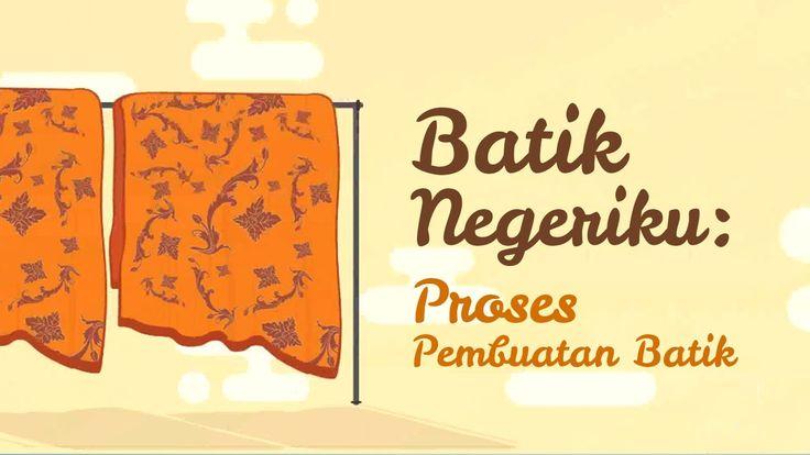 Batik Negeriku: Proses Pembuatan Batik