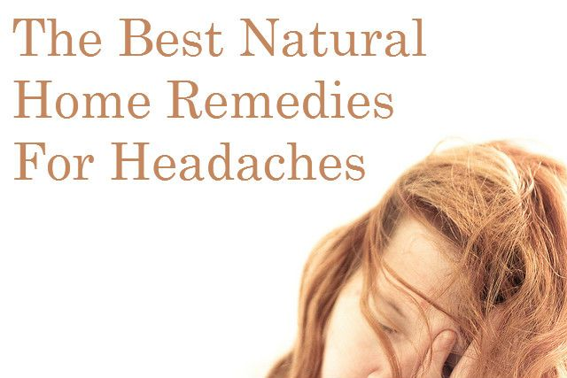 Here are some of the best natural home #remedies for #headaches (that actually work).