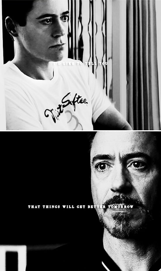 "I'd like to tell you that things will get better tomorrow.  But I've been through so many tomorrows -- and nothing has changed.  (Tony Stark, ""Captain America: Civil War"")"