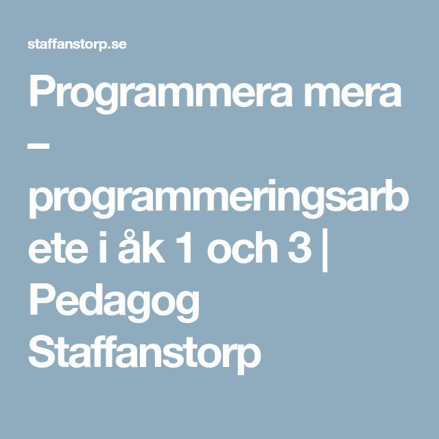 Programmera mera – programmeringsarbete i åk 1 och 3 | Pedagog Staffanstorp