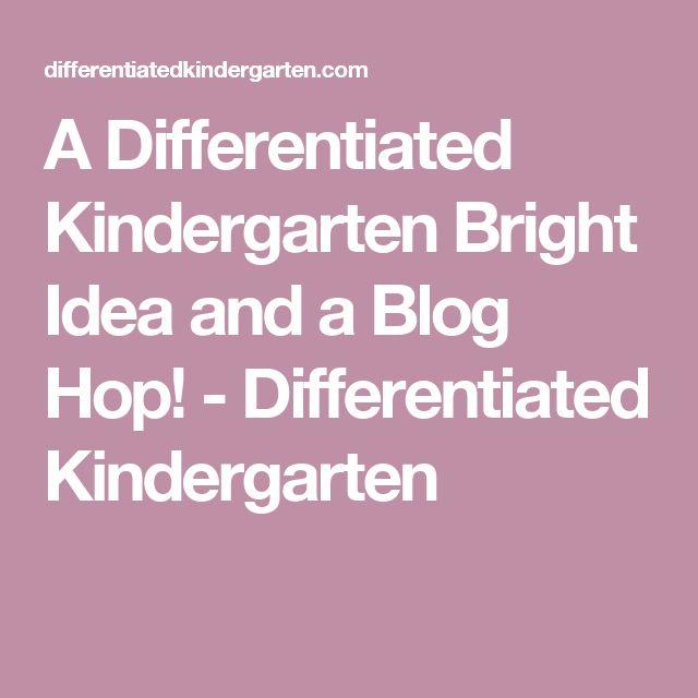 A Differentiated Kindergarten Bright Idea and a Blog Hop! - Differentiated Kindergarten
