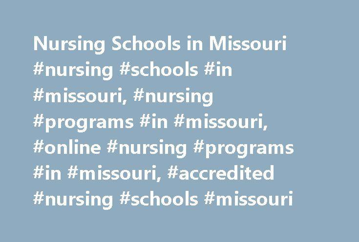 Nursing Schools in Missouri #nursing #schools #in #missouri, #nursing #programs #in #missouri, #online #nursing #programs #in #missouri, #accredited #nursing #schools #missouri http://liberia.nef2.com/nursing-schools-in-missouri-nursing-schools-in-missouri-nursing-programs-in-missouri-online-nursing-programs-in-missouri-accredited-nursing-schools-missouri/  # Missouri Nursing Schools As of May 31st, 2017 we have programs across 43 nursing schools in Missouri. You'll be able to find different…