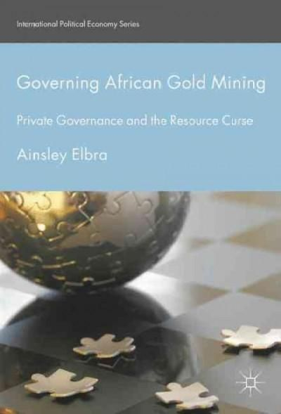 Governing African Mining: Private Governance and the Resource Curse