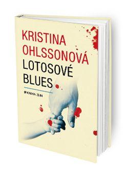 Kristina Ohlsson – Lotosové blues