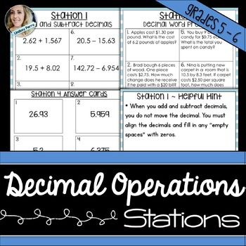 "About this resource : This resource includes four decimal operations stations that allow your students to practice adding decimals, subtracting decimals, multiplying decimals and dividing decimals. In addition to the stations there are ""hint cards."" You can decide whether or not to give the hint cards to the students as they work through the stations."