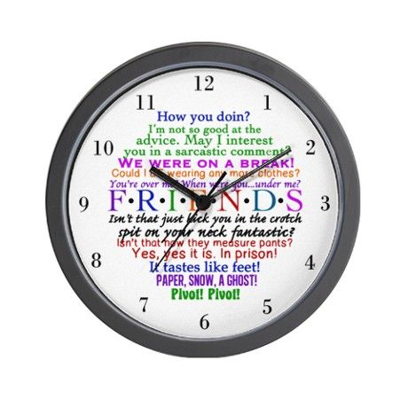 Friends TV Quotes Wall Clock. never wanted anything this bad.
