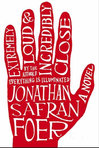 """""""Extremely Loud and Incredibly Close"""" by Jonathan Safran Foer, Design by Anne Chalmers. The typography and placement on the hand is just well done."""