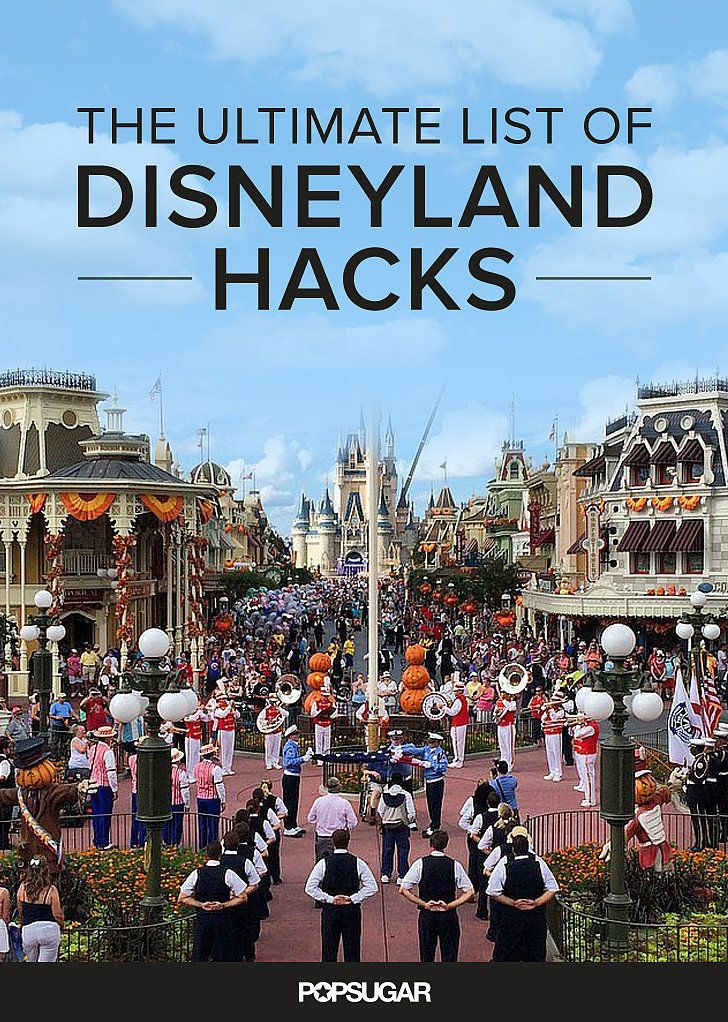 40 Disneyland Hacks That Will Make Your Trip a True Fairy Tale