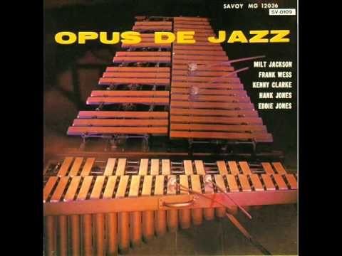 Milt Jackson Quintet - Opus de Funk (1955)  Personnel: Frank Wess (flute), Milt Jackson (vibraphone), Hank Jones (piano), Eddie Jones (bass), Kenny Clarke (drums)  from the album 'OPUS DE JAZZ' (Savoy Records)