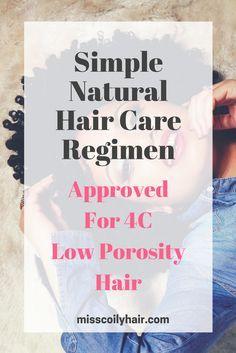 Natural Hair Care Regimen for 4C Low Porosity Hair| misscoilyhair.com
