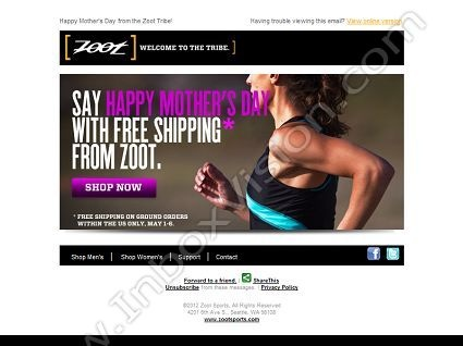 Company: Zoot Sports   Subject: Share the Zoot love - Free shipping for Mother's Day         INBOXVISION, a global email gallery/database of 1.5 million B2C and B2B promotional email/newsletter templates, provides email design ideas and email marketing intelligence. www.inboxvision.c... #EmailMarketing  #DigitalMarketing  #EmailDesign  #EmailTemplate  #InboxVision  #SocialMedia  #EmailNewsletters