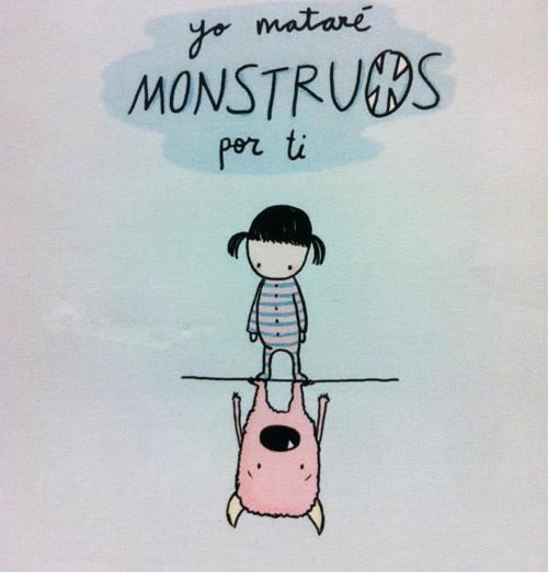 <3 { yo mataré monstruos por ti }