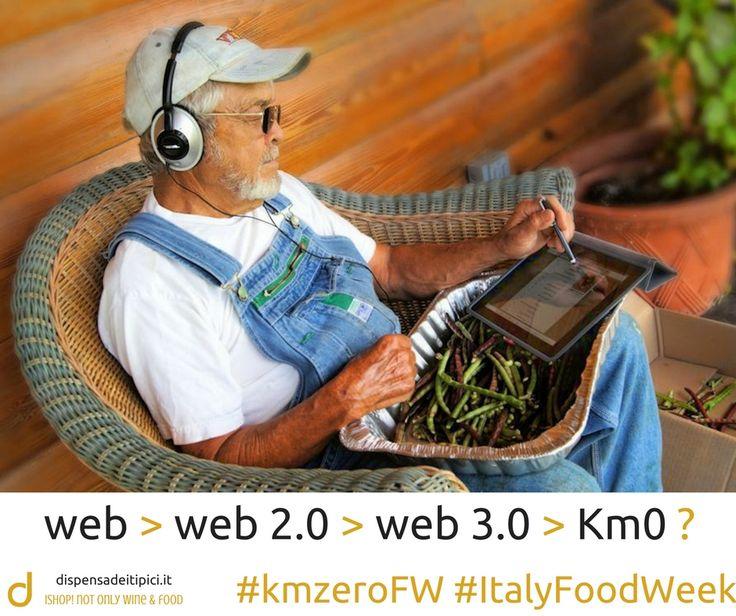 #kmzeroFW #ItalyFoodWeek  web > web2.0 > web3.0 > Km0 ?  #ddt #iShop! #km0 #innovation #tradizion #innovazione #tradizione