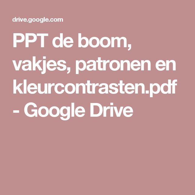 PPT de boom, vakjes, patronen en kleurcontrasten.pdf - Google Drive