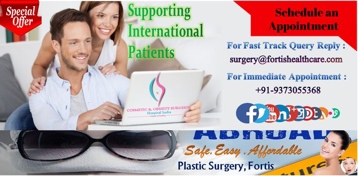 Fortis Healthcare for International Patients: Best Hospital for Plastic Surgery Treatment