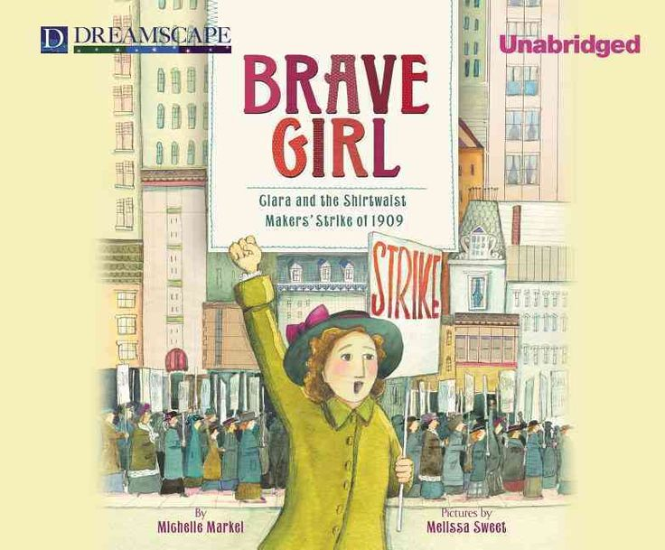 Biography: Brave Girl is the story of Clara Lemlich, who became a lifelong activist for women's rights. She was a leader at a young age and lead strikes to advocate change in the working conditions in an era when women did not have rights. Grades 1-4.