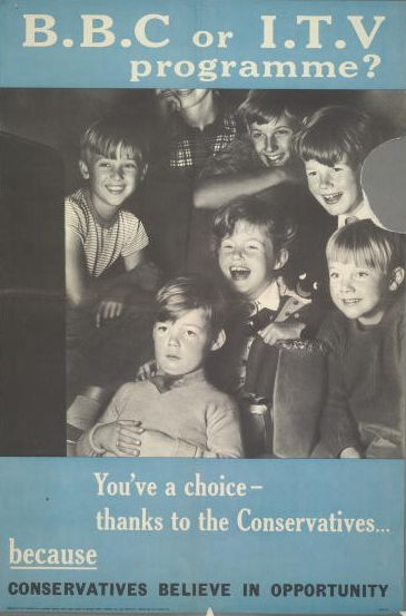 :A 1958 press advertisement for the British Conservative Party depicting a group of children watching television with the caption 'BBC or ITV programme? You've a choice - thanks to the Conservatives....because Conservatives believe in opportunity'.