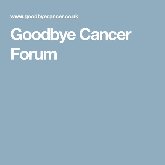 Goodbye Cancer Forum