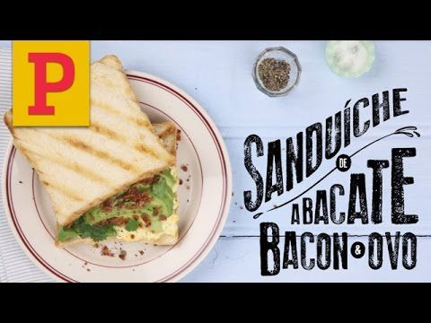 Sanduíches do Pitadas: Abacate com bacon e ovo