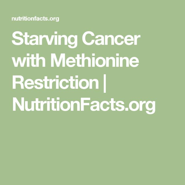 Starving Cancer with Methionine Restriction   NutritionFacts.org