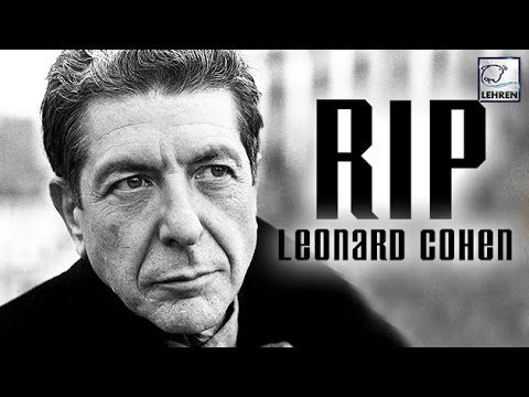 Leonard Cohen Passed Away: Hollywood Celebs Pay Tribute To The Grammy Award winner  Lehren Hollywood - YouTube
