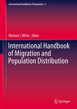 International Handbook of Migration and Population Distribution (EBOOK) FULL TEXT: http://web.a.ebscohost.com/ehost/results?sid=ce6e9787-2dc6-469f-86f0-2e3af84b2ac3%40sessionmgr4007&vid=0&hid=4112&bquery=International+Handbook+%22of%22+Migration+AND+Population+Distribution&bdata=JmRiPW5sZWJrJmNsaTA9TkwmY2x2MD1ZJnR5cGU9MCZzaXRlPWVob3N0LWxpdmU%3d