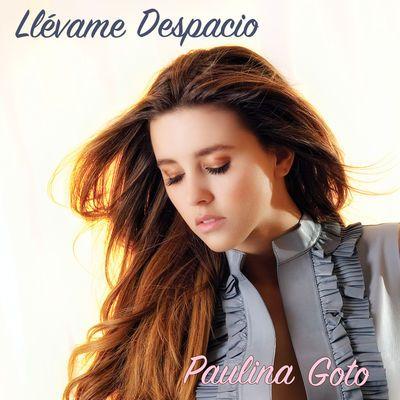 Paulina Goto - Llévame despacio