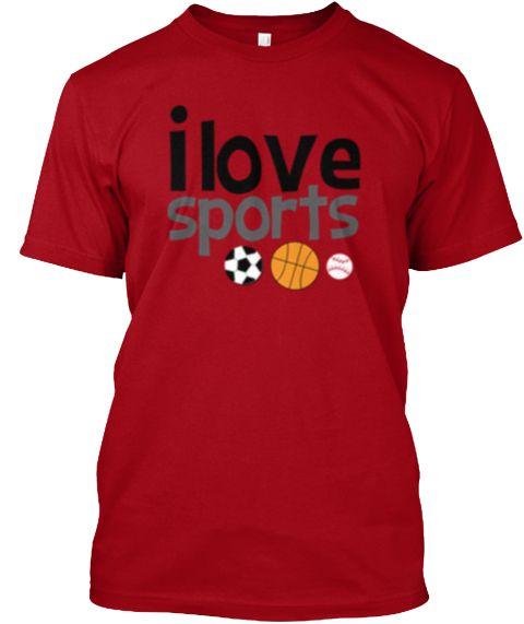 I Love Sports Tees And Hoodies Deep Red T-Shirt Front