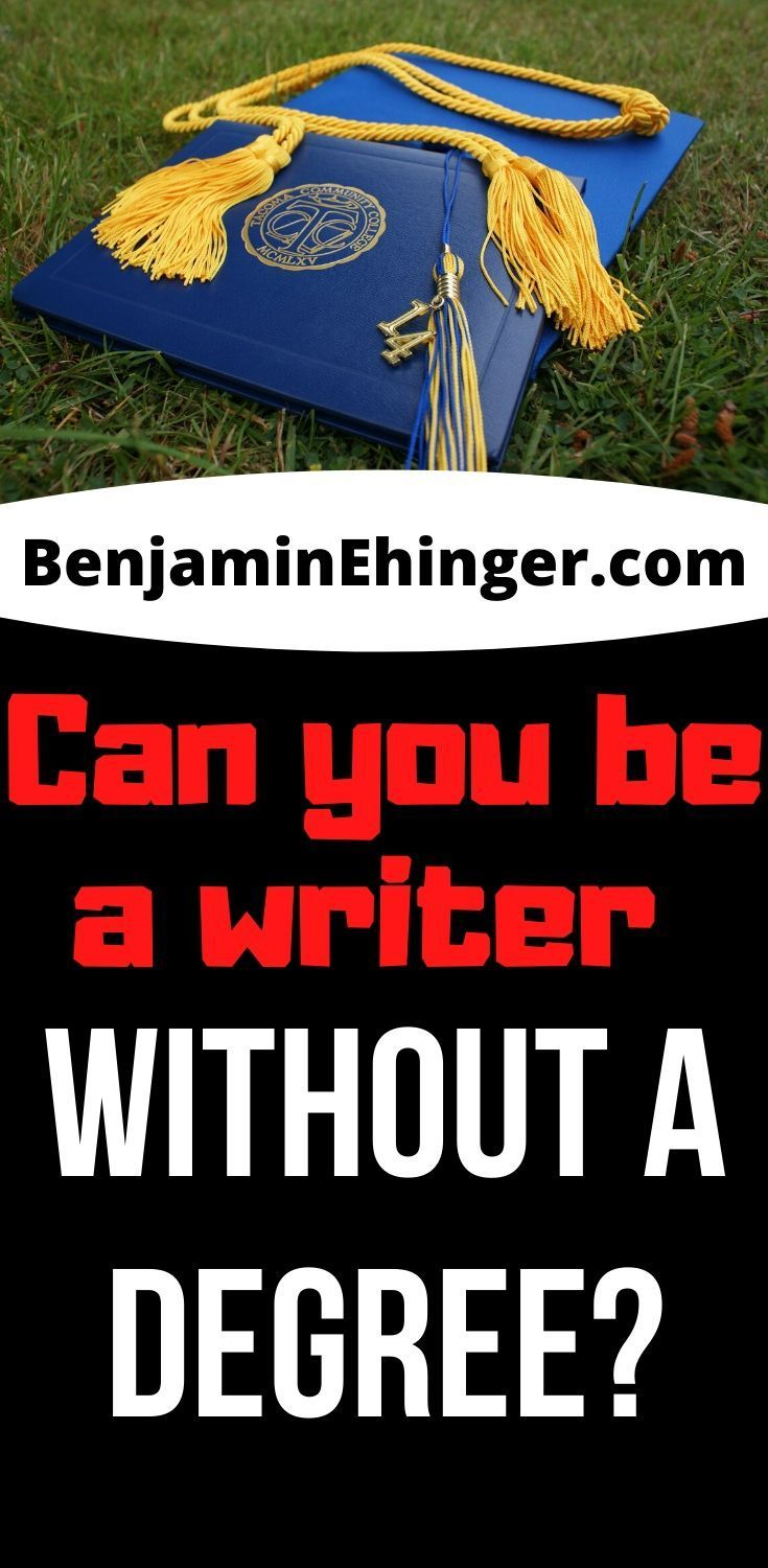 Can You Be A Writer Without A Degree In 2020 Freelance Writer Website Freelance Writing Jobs Writing Jobs