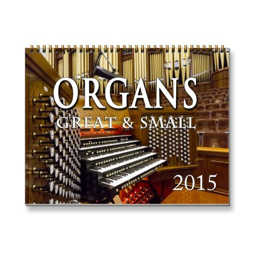 Organs Great and Small 2015 calendar - still selling!