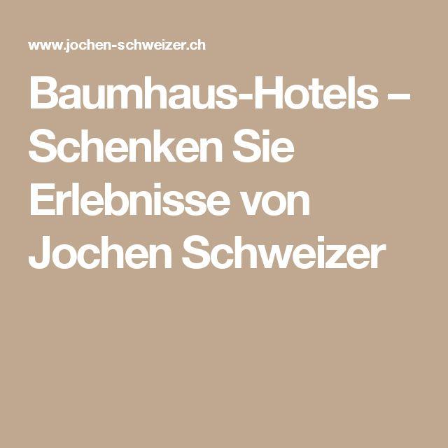 Baumhaus-Hotels – Schenken Sie Erlebnisse von Jochen Schweizer