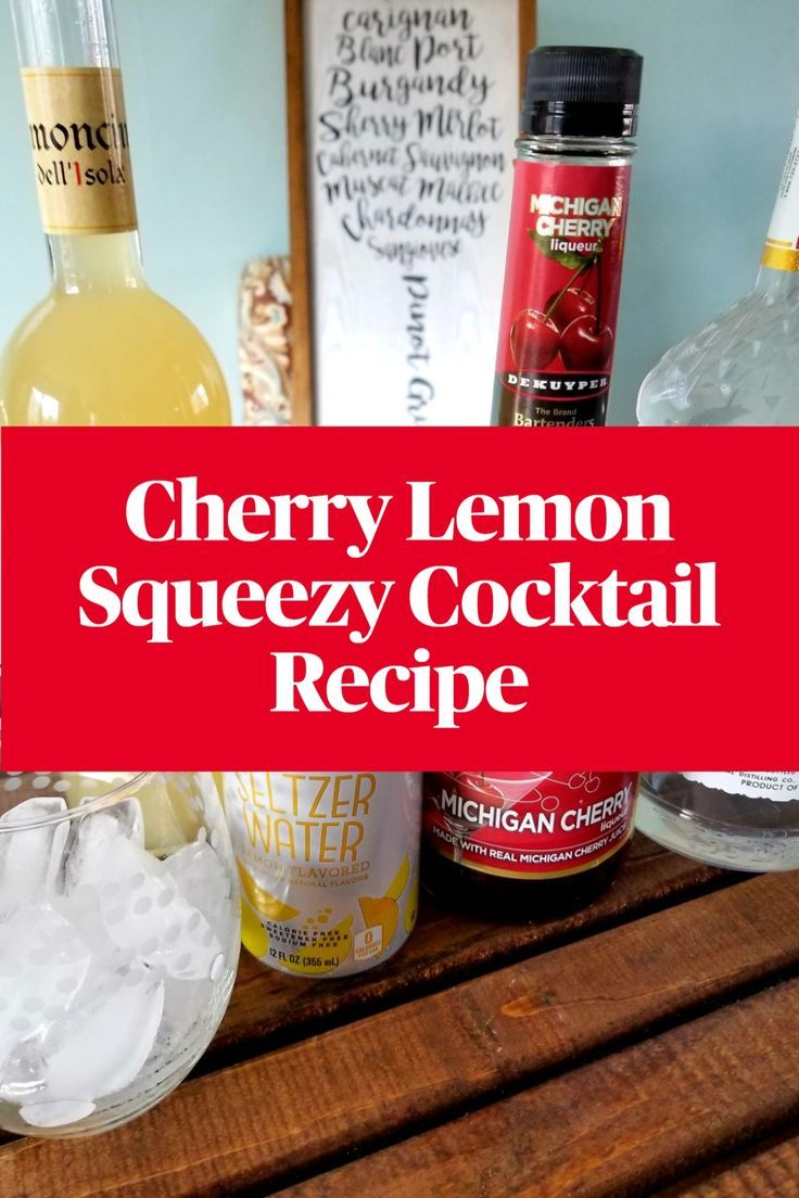 How To Make A Cherry Lemon Squeezy Cocktail In 2020 Cocktails Liqueur Drinks Michigan Cherries