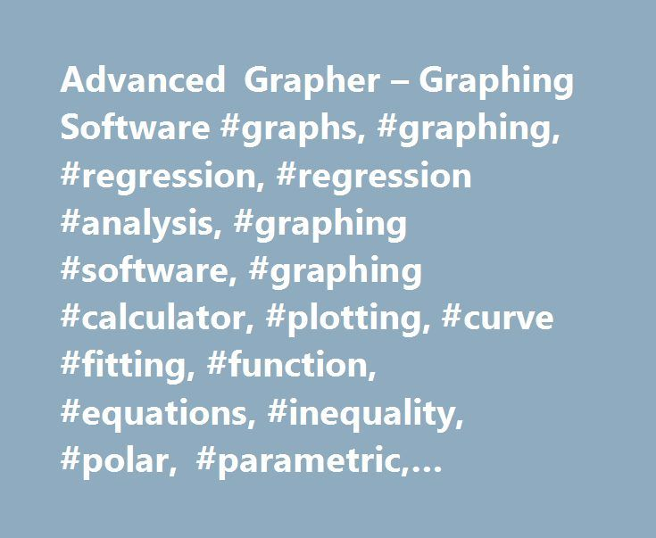 Advanced Grapher – Graphing Software #graphs, #graphing, #regression, #regression #analysis, #graphing #software, #graphing #calculator, #plotting, #curve #fitting, #function, #equations, #inequality, #polar, #parametric, #derivative, #calculus, #calculating http://pennsylvania.remmont.com/advanced-grapher-graphing-software-graphs-graphing-regression-regression-analysis-graphing-software-graphing-calculator-plotting-curve-fitting-function-equations-inequality/  # Advanced Grapher – Graphing…