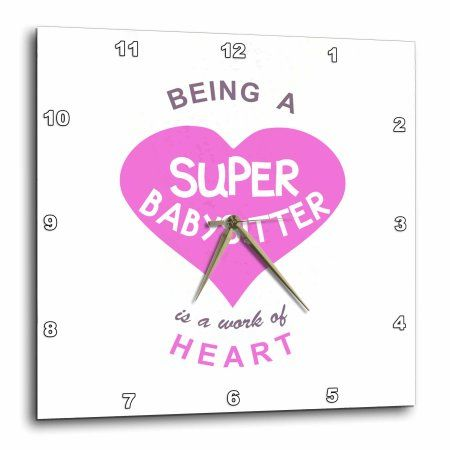 3dRose Being a Super Babysitter is a work of Heart - pink - babysitting quote, Wall Clock, 10 by 10-inch