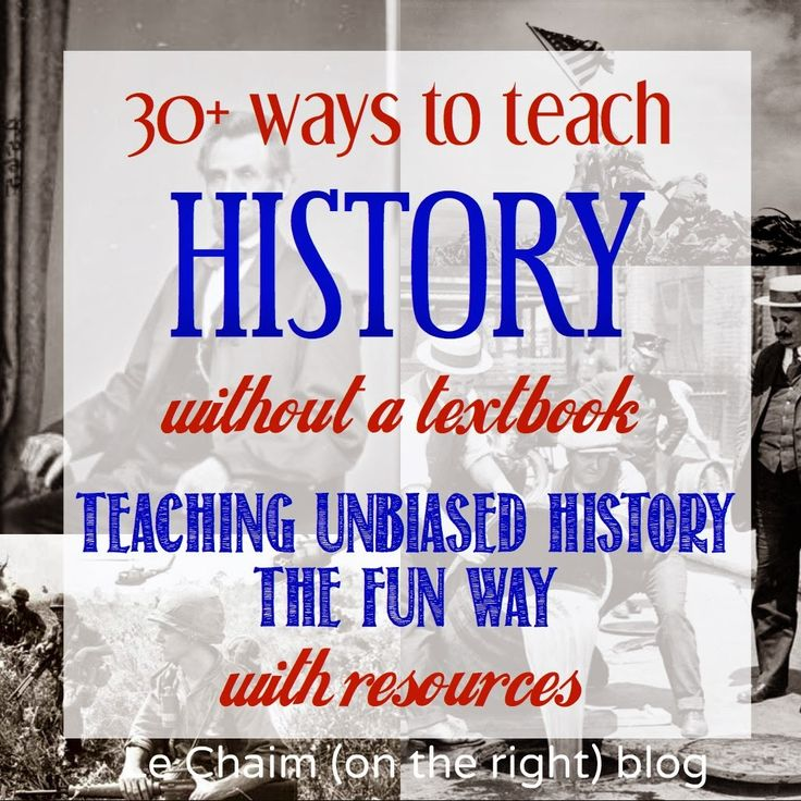 30 Ways to Teach History WITHOUT a Textbook || Le Chaim (on the right) blog