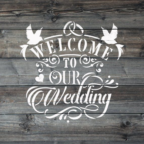 Welcome To Our Wedding Stencil Reusable Diy Craft Wedding Stencils For Signs In 2020 Wedding Stencils Welcome To Our Wedding Craft Wedding
