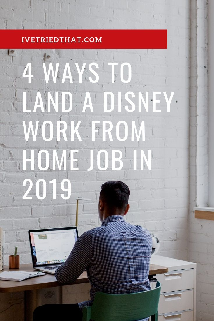 4 Ways to Land a Disney Work from Home Job in 2019