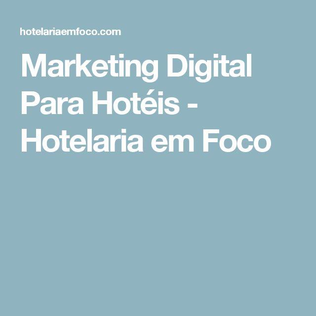 Marketing Digital Para Hotéis - Hotelaria em Foco