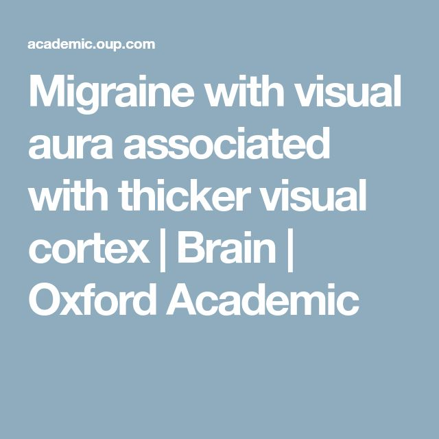 Migraine with visual aura associated with thicker visual cortex | Brain | Oxford Academic